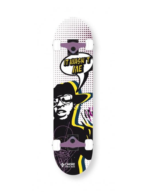 Skateboard Choke It Wasn´t Me